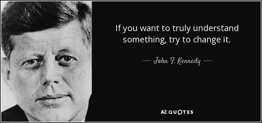 John F. Kennedy about changing things